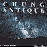 Chung Antique - Artesian Swell/Norse Code