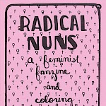 Cait Olds - Radical Nuns: A Feminist Fanzine and Coloring Booklet
