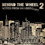 Kelly Dessaint - Behind the Wheel #2: Notes From Uber/Lyft