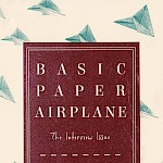 Joshua James Amberson - Basic Paper Airplane #12: The Interview Issue