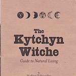 Katie Haegele, Nadine Schneider - The Kytchyn Witche: Guide to Natural Living