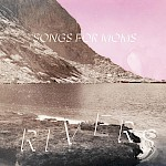 Songs For Moms - Rivers