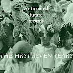 Various Artists - Antiquated Future Records: The First Seven Years compilation