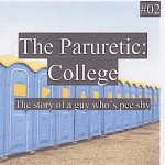Mark Paruretic - The Paruretic #2: The Story of a Guy Who's Pee Shy (College)