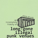 Chris Strunk - An Incomplete History of Long-Gone Illegal Punk Venues in Boston from 2000 to 2015