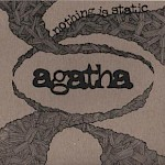 Agatha - Nothing is Static