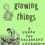 Joshua James Amberson, Various Artists - Growing Things: A Guide for Beginning Gardeners