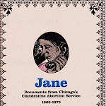 Eberhardt Press - Jane: Documents from Chicago's Clandestine Abortion Service 1968-1973