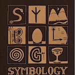 Annie Murphy - Symbology: An A to Z of Archetypes & Epiphanies (Second Edition)
